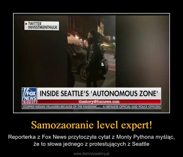 Samozaoranie level expert! – Reporterka z Fox News przytoczyła cytat z Monty Pythona myśląc, że to słowa jednego z protestujących z Seattle