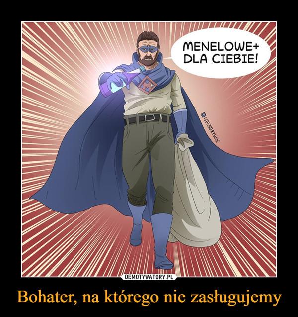 Bohater, na którego nie zasługujemy –  Menelowe dla ciebie!