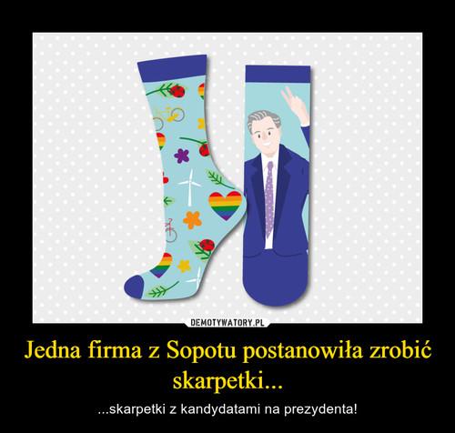 Jedna firma z Sopotu postanowiła zrobić skarpetki...