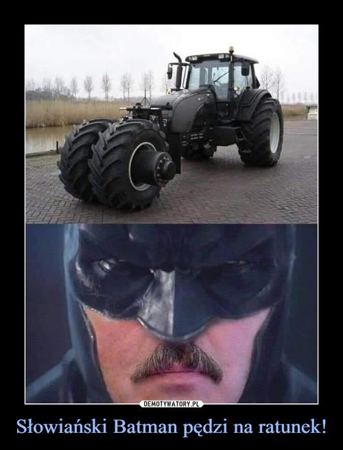 Słowiański Batman pędzi na ratunek!