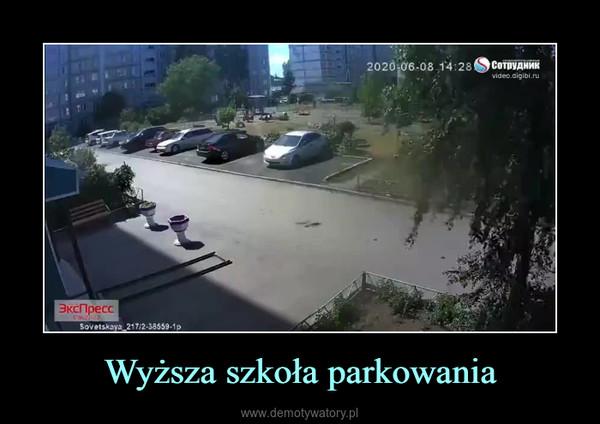 Wyższa szkoła parkowania –