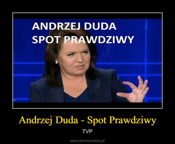 Andrzej Duda - Spot Prawdziwy – TVP