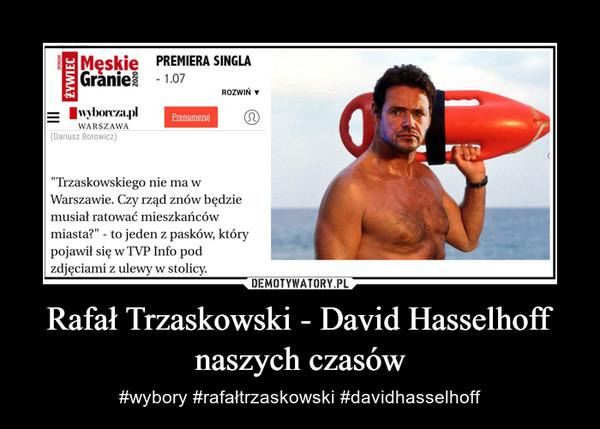 Rafał Trzaskowski - David Hasselhoff naszych czasów – #wybory #rafałtrzaskowski #davidhasselhoff