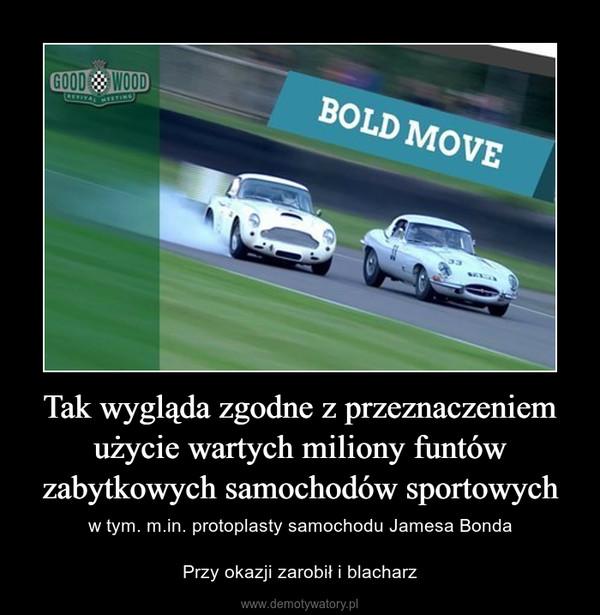 Tak wygląda zgodne z przeznaczeniem użycie wartych miliony funtów zabytkowych samochodów sportowych – w tym. m.in. protoplasty samochodu Jamesa BondaPrzy okazji zarobił i blacharz