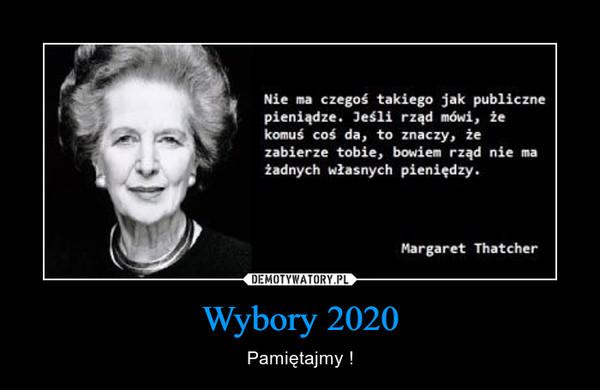 Wybory 2020 – Pamiętajmy !