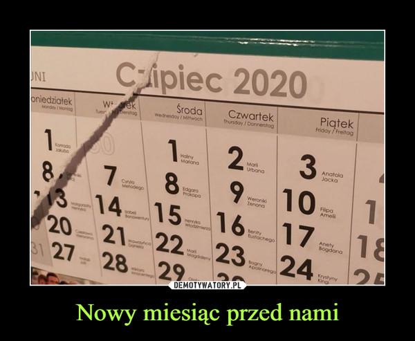 Nowy miesiąc przed nami –