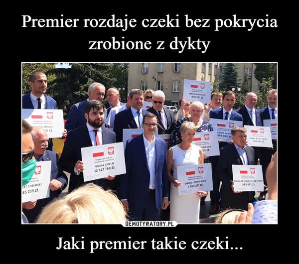 Jaki premier takie czeki... –