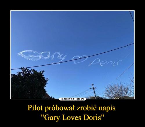 "Pilot próbował zrobić napis  ""Gary Loves Doris"""