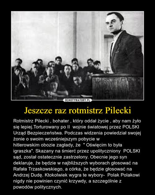 Jeszcze raz rotmistrz Pilecki