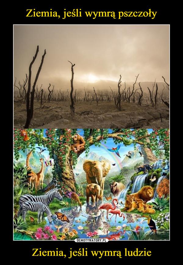 Ziemia, jeśli wymrą ludzie –