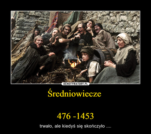 Średniowiecze   476 -1453
