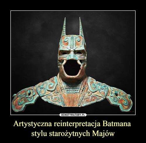 Artystyczna reinterpretacja Batmana  stylu starożytnych Majów