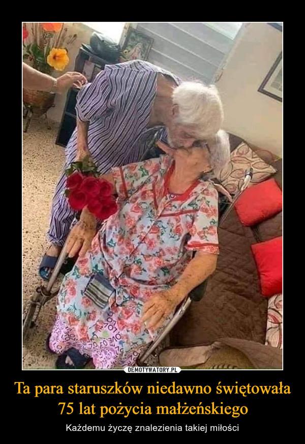 Ta para staruszków niedawno świętowała 75 lat pożycia małżeńskiego – Każdemu życzę znalezienia takiej miłości