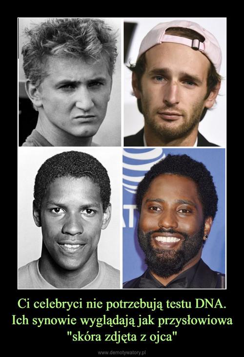 """Ci celebryci nie potrzebują testu DNA. Ich synowie wyglądają jak przysłowiowa """"skóra zdjęta z ojca"""""""