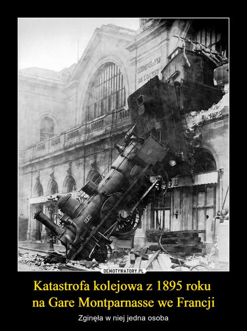 Katastrofa kolejowa z 1895 roku  na Gare Montparnasse we Francji
