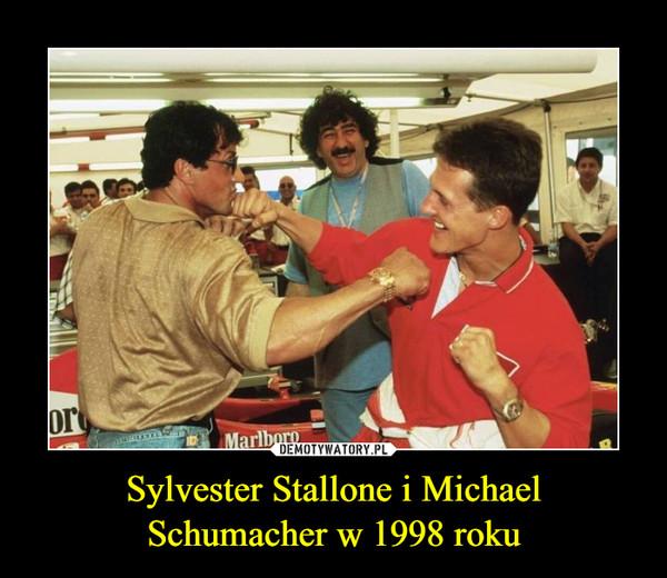 Sylvester Stallone i MichaelSchumacher w 1998 roku –
