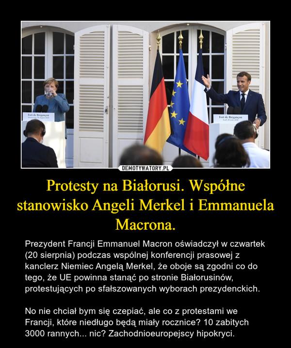 Protesty na Białorusi. Współne stanowisko Angeli Merkel i Emmanuela Macrona.