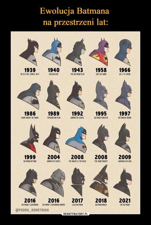 Ewolucja Batmana  na przestrzeni lat: