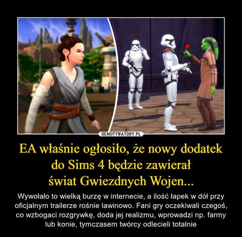 EA właśnie ogłosiło, że nowy dodatek do Sims 4 będzie zawierał świat Gwiezdnych Wojen...