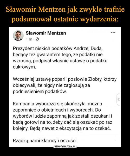 Sławomir Mentzen jak zwykle trafnie podsumował ostatnie wydarzenia: