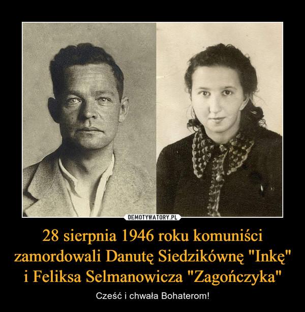 """28 sierpnia 1946 roku komuniści zamordowali Danutę Siedzikównę """"Inkę"""" i Feliksa Selmanowicza """"Zagończyka"""" – Cześć i chwała Bohaterom!"""