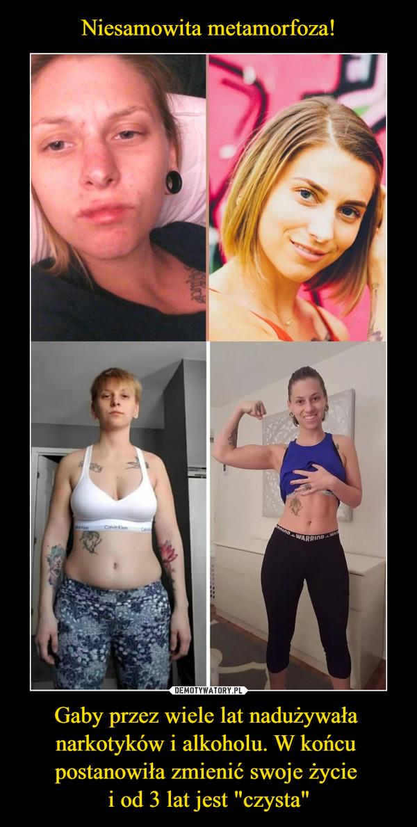 """Gaby przez wiele lat nadużywała narkotyków i alkoholu. W końcu postanowiła zmienić swoje życie i od 3 lat jest """"czysta"""" –"""