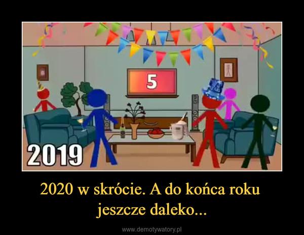 2020 w skrócie. A do końca roku jeszcze daleko... –