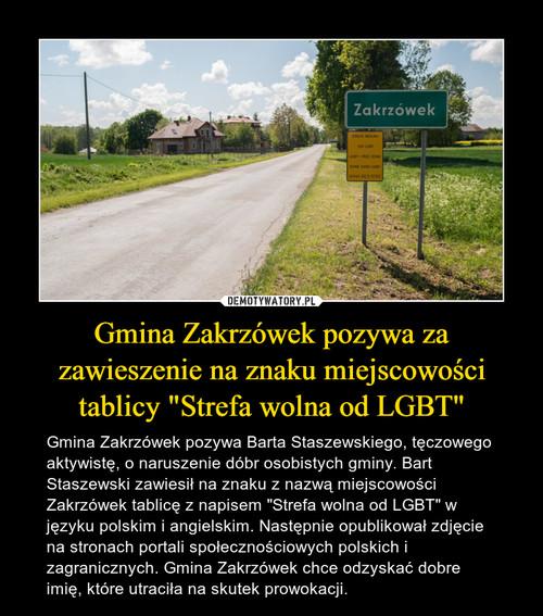 """Gmina Zakrzówek pozywa za zawieszenie na znaku miejscowości tablicy """"Strefa wolna od LGBT"""""""