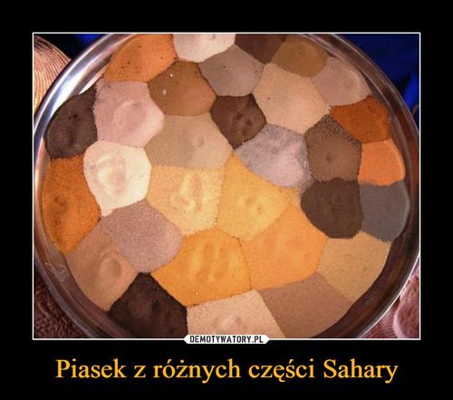 Piasek z różnych części Sahary