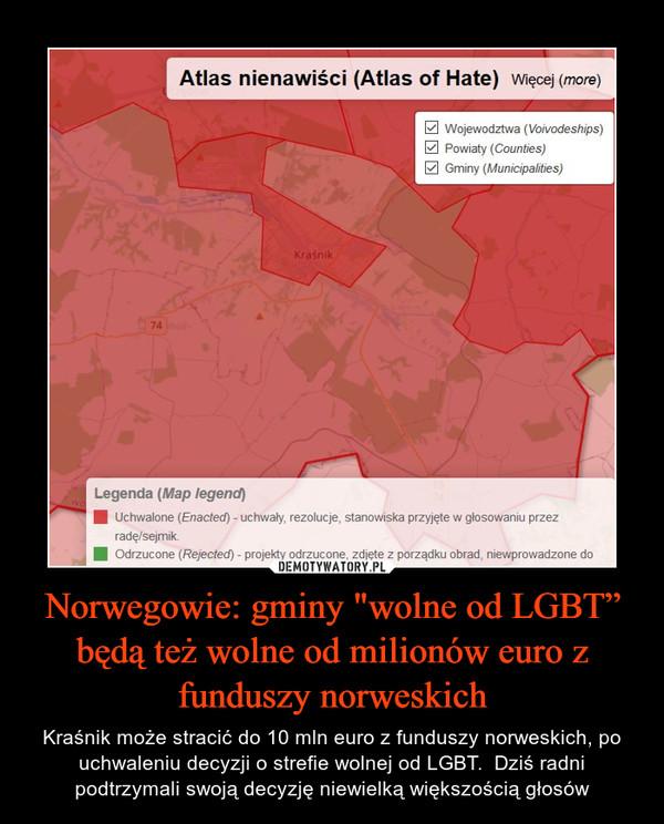 """Norwegowie: gminy """"wolne od LGBT"""" będą też wolne od milionów euro z funduszy norweskich"""