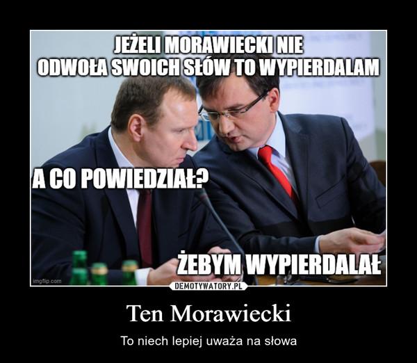 Ten Morawiecki – To niech lepiej uważa na słowa