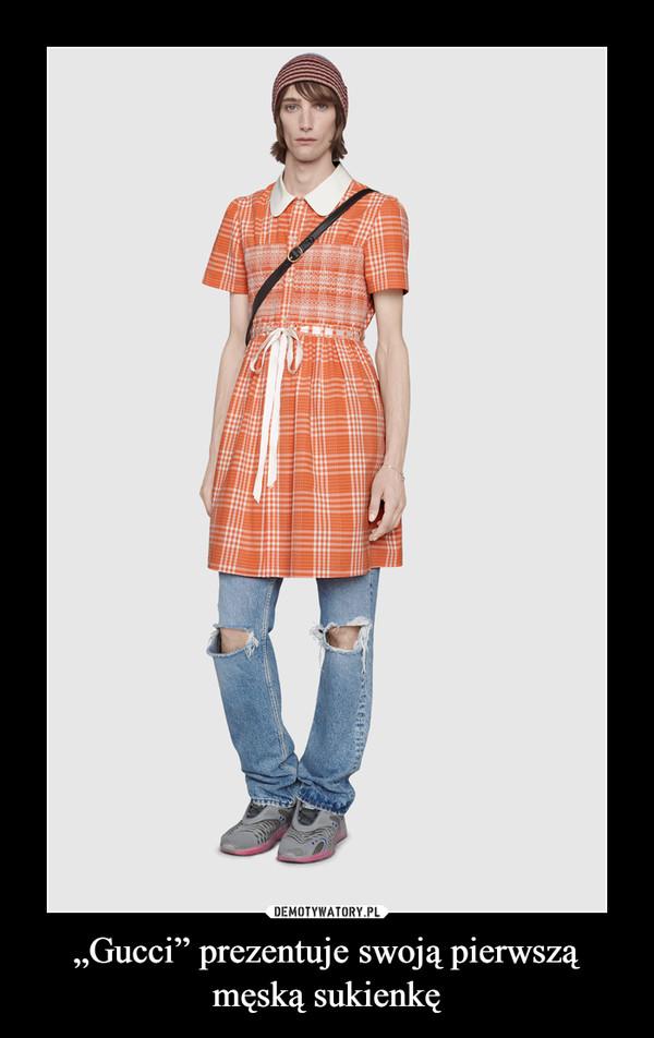 """""""Gucci"""" prezentuje swoją pierwszą męską sukienkę –"""