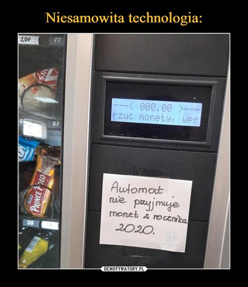 Niesamowita technologia: