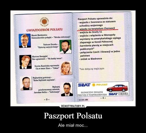 Paszport Polsatu – Ale miał moc...