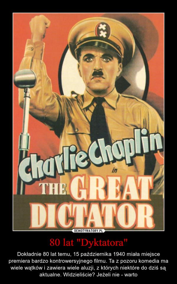 """80 lat """"Dyktatora"""" – Dokładnie 80 lat temu, 15 października 1940 miała miejsce premiera bardzo kontrowersyjnego filmu. Ta z pozoru komedia ma wiele wątków i zawiera wiele aluzji, z których niektóre do dziś są aktualne. Widzieliście? Jeżeli nie - warto"""