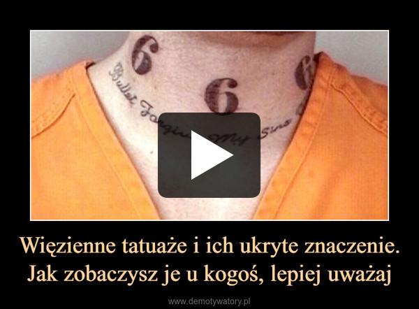 Więzienne tatuaże i ich ukryte znaczenie. Jak zobaczysz je u kogoś, lepiej uważaj –