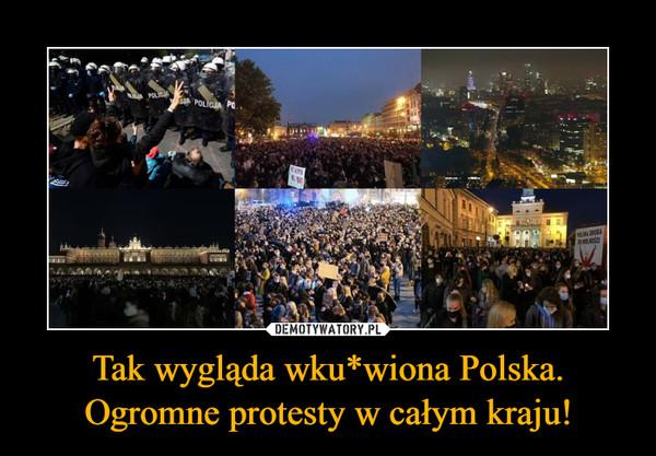 Tak wygląda wku*wiona Polska. Ogromne protesty w całym kraju! –