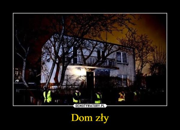 Dom zły –