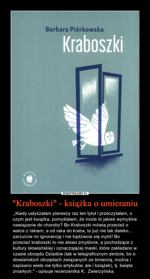 """""""Kraboszki"""" - książka o umieraniu"""