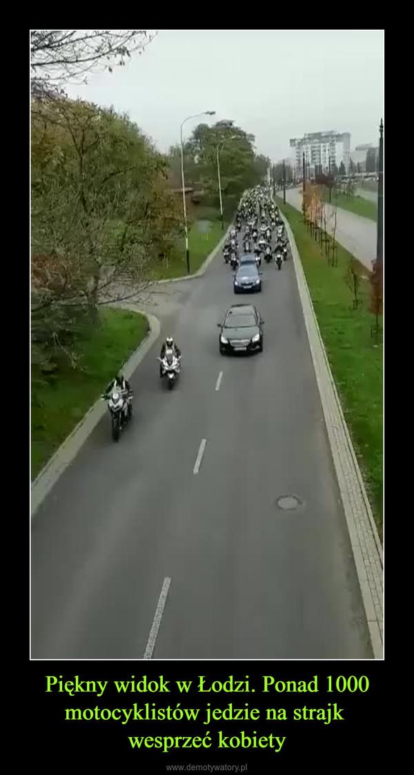 Piękny widok w Łodzi. Ponad 1000 motocyklistów jedzie na strajk wesprzeć kobiety –