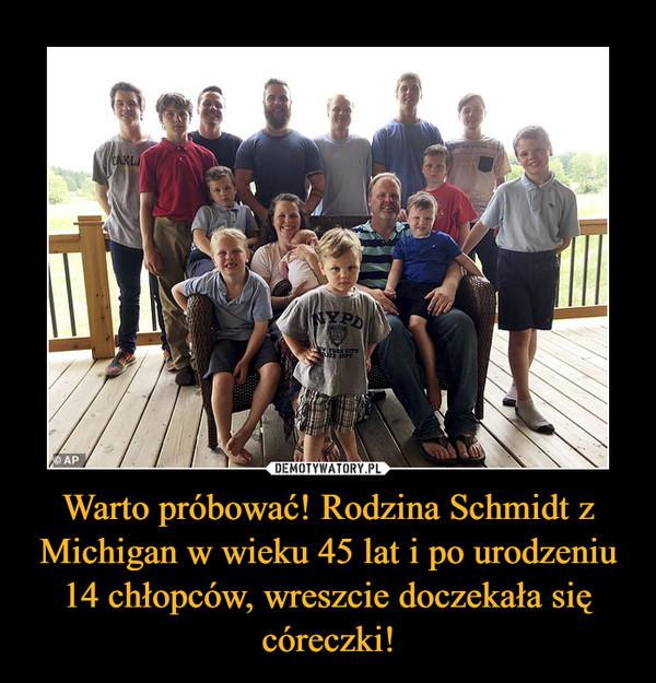 Warto próbować! Rodzina Schmidt z Michigan w wieku 45 lat i po urodzeniu 14 chłopców, wreszcie doczekała się córeczki! –