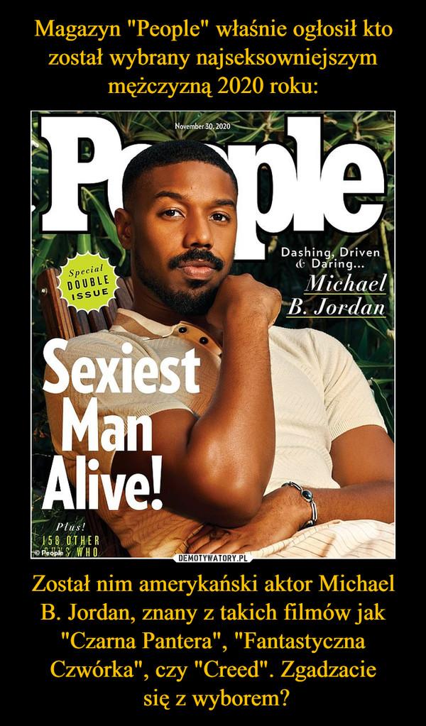 """Został nim amerykański aktor Michael B. Jordan, znany z takich filmów jak """"Czarna Pantera"""", """"Fantastyczna Czwórka"""", czy """"Creed"""". Zgadzacie się z wyborem? –"""