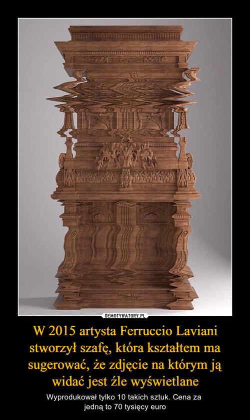 W 2015 artysta Ferruccio Laviani stworzył szafę, która kształtem ma sugerować, że zdjęcie na którym ją widać jest źle wyświetlane