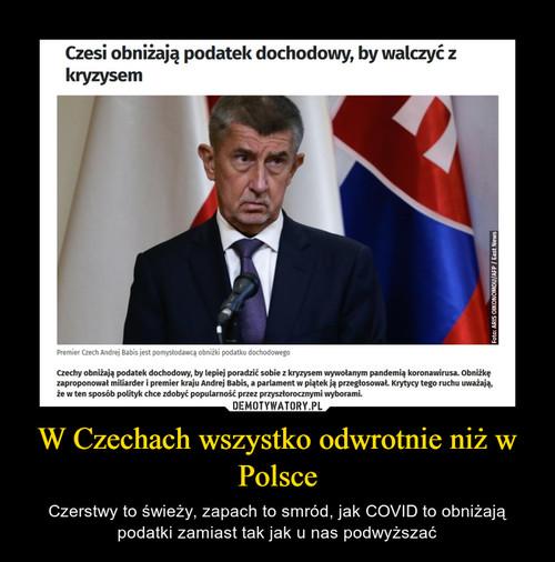 W Czechach wszystko odwrotnie niż w Polsce