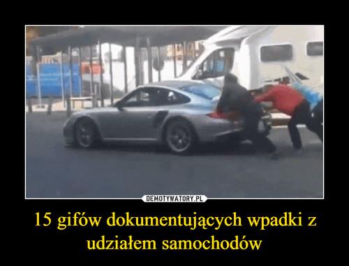 15 gifów dokumentujących wpadki z udziałem samochodów