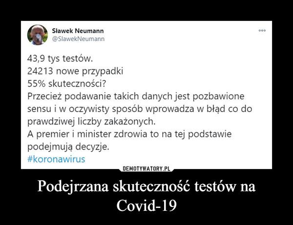 Podejrzana skuteczność testów na Covid-19 –