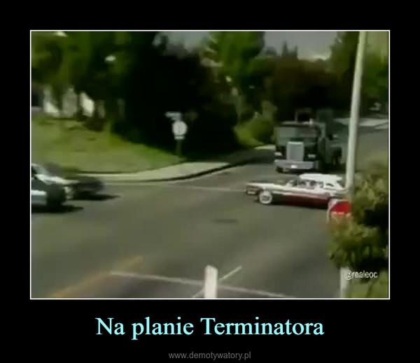 Na planie Terminatora –