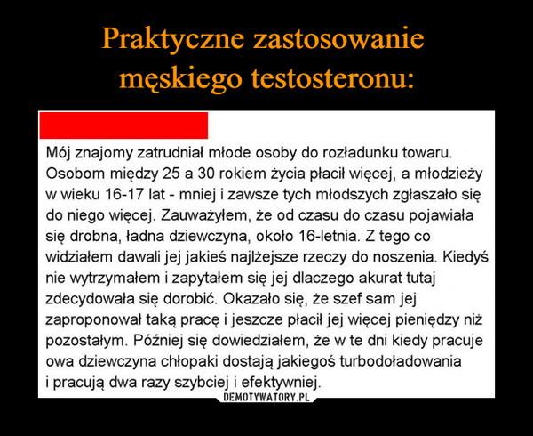Praktyczne zastosowanie  męskiego testosteronu: