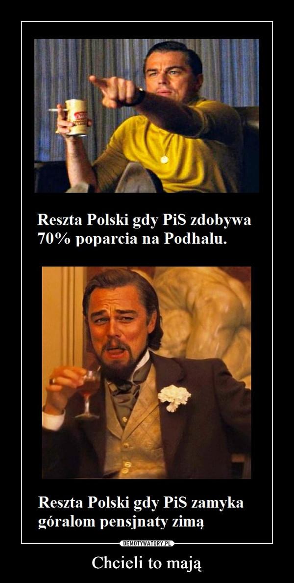 Chcieli to mają –  Reszta Polski gdy PiS zdobywa70% poparcia na Podhalu.Reszta Polski gdy PiS zamykagóralom pensjnaty zimą