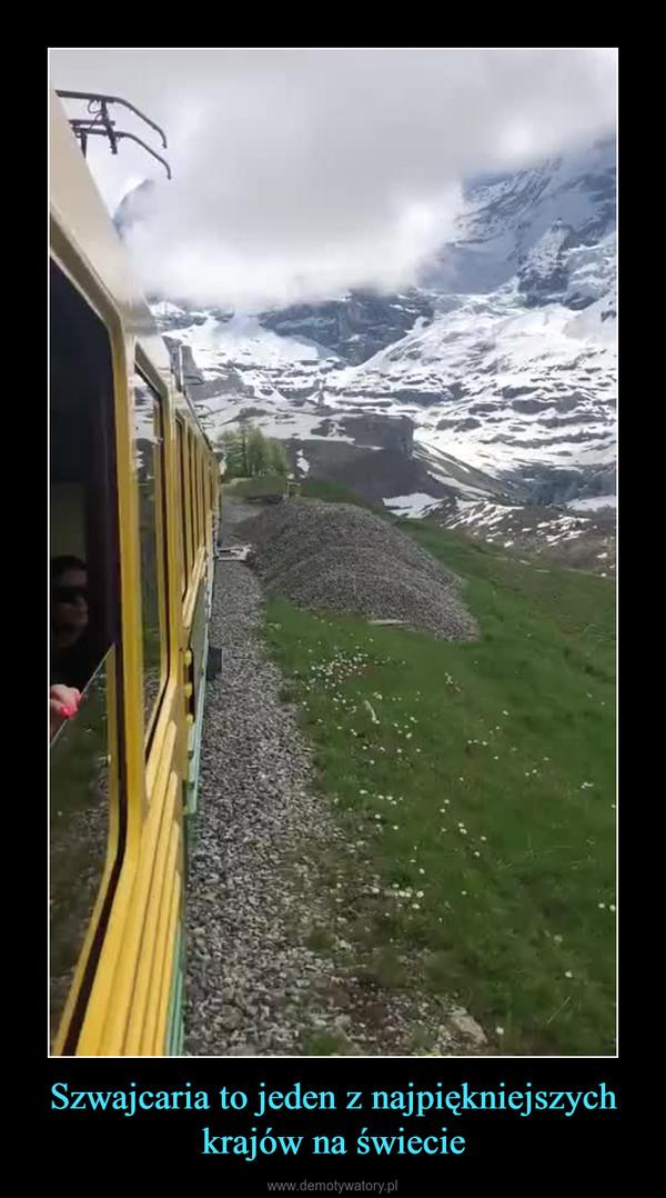 Szwajcaria to jeden z najpiękniejszych krajów na świecie –
